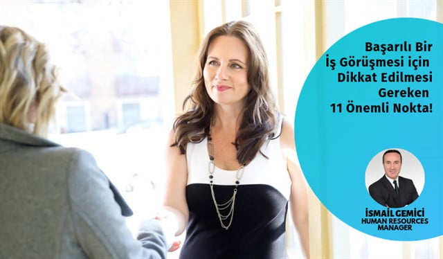 Başarılı Bir İş Görüşmesi için Dikkat Edilmesi Gereken 11 Önemli Nokta